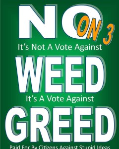 It's note a vote against weed, it's a vote against greed